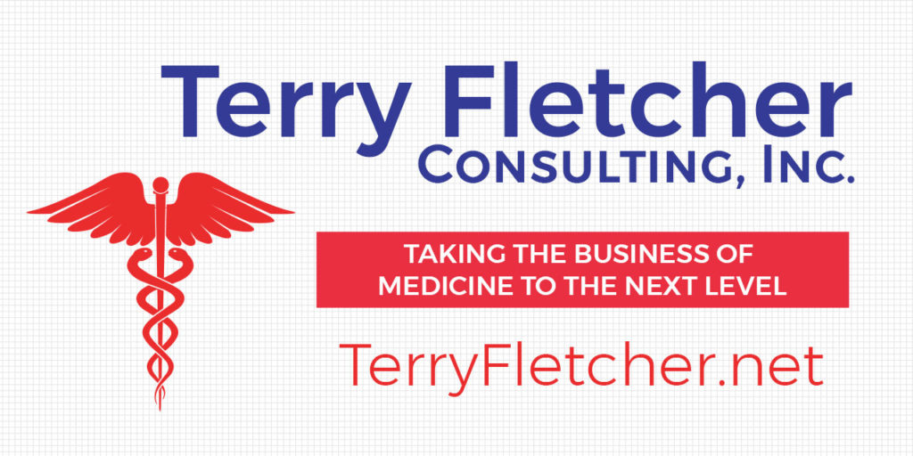 Terry Fletcher Consulting, Inc. - Taking the Business of Medicine to the next level