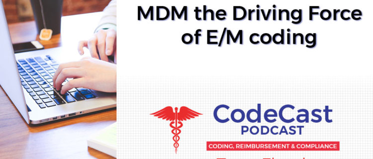 MDM the Driving Force of E/M coding
