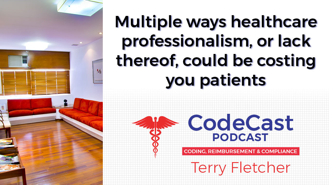 Multiple ways healthcare professionalism, or lack thereof, could be costing you patients