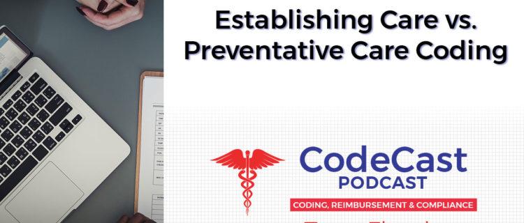 Establishing Care vs. Preventative Care Coding