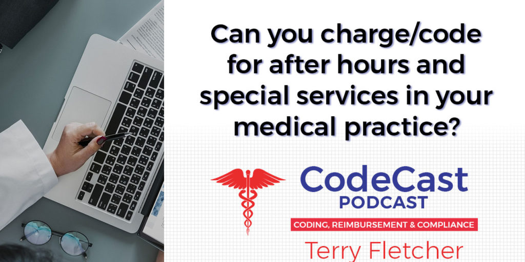 Can you charge/code for after hours and special services in your medical practice?