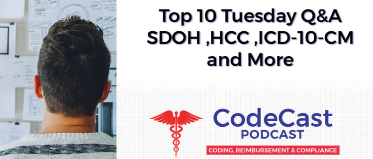 Top 10 Tuesday Q&A – SDOH ,HCC ,ICD-10-CM and more