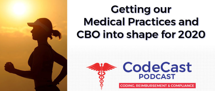 Getting our Medical Practices and CBO into shape for 2020