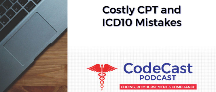 Costly CPT and ICD10 Mistakes