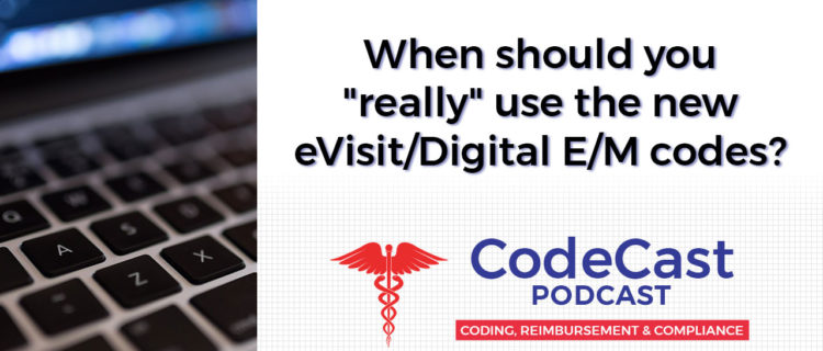 "When should you ""really"" use the new eVisit/Digital E/M codes?"
