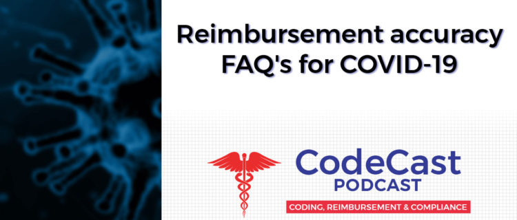 Reimbursement accuracy FAQ's for COVID-19