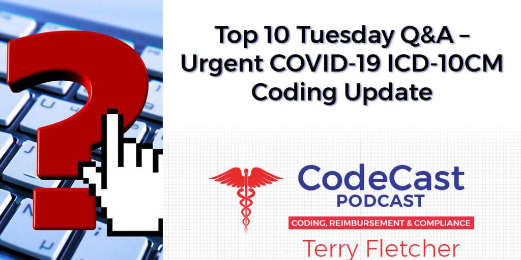Top 10 Tuesday Q&A – Urgent COVID-19 ICD-10CM Coding Update