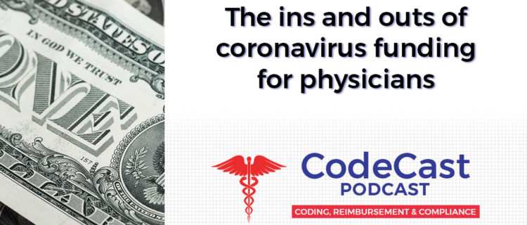 The ins and outs of coronavirus funding for physicians