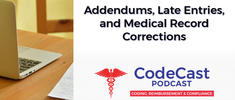 Addendums, Late Entries, and Medical Record Corrections