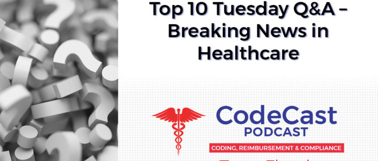 Top 10 Tuesday Q&A – Breaking News in Healthcare