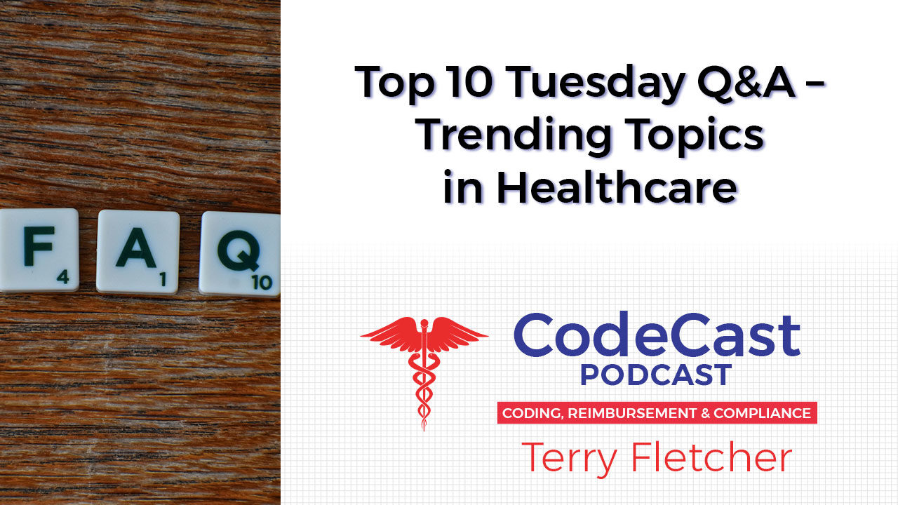 Top 10 Tuesday Q&A – Trending Topics in Healthcare