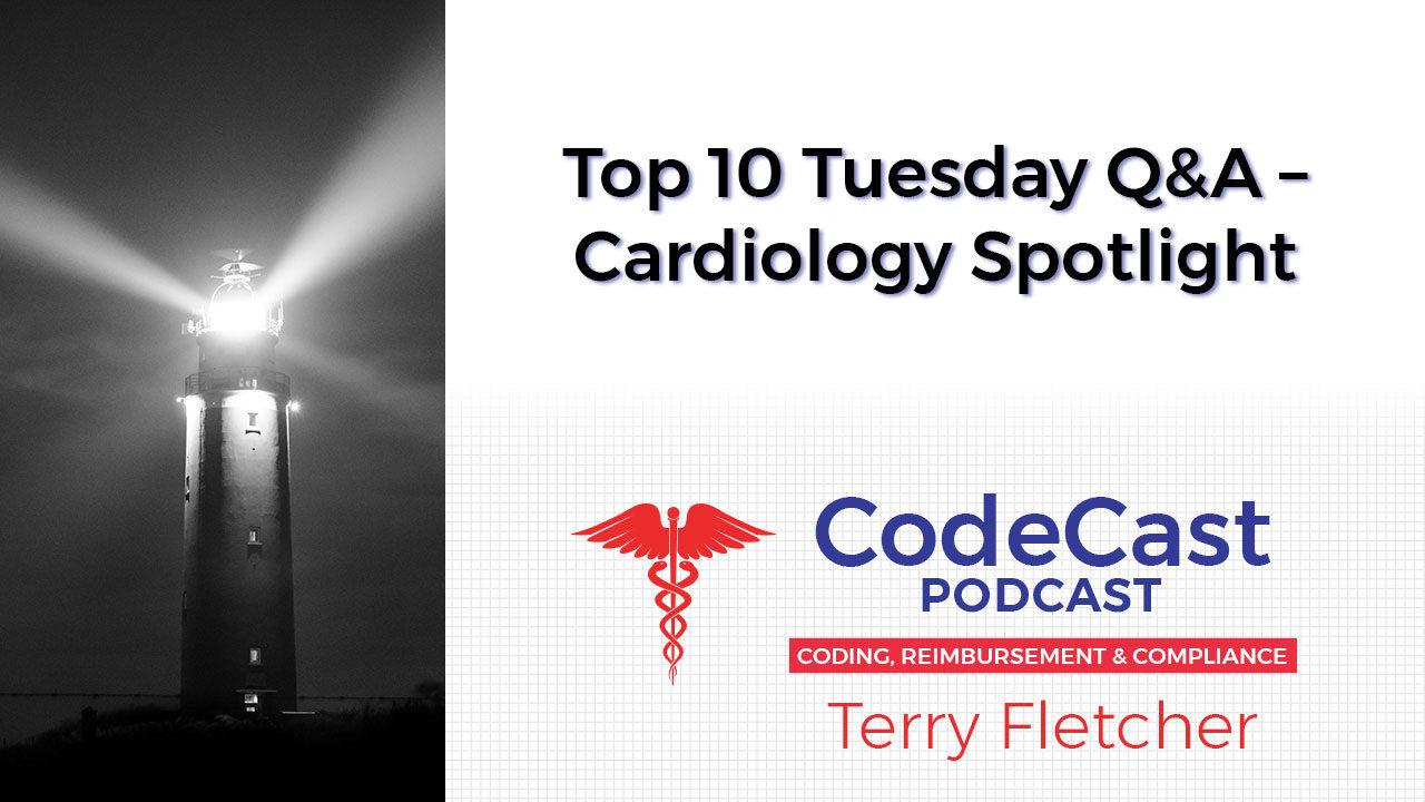 Top 10 Tuesday Q&A – Cardiology Spotlight