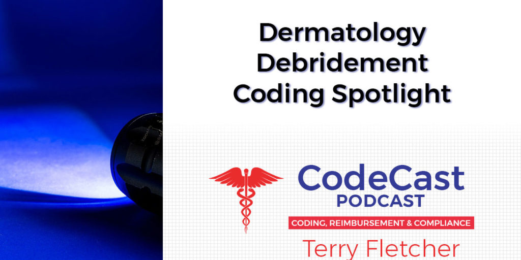 Dermatology Debridement Coding Spotlight