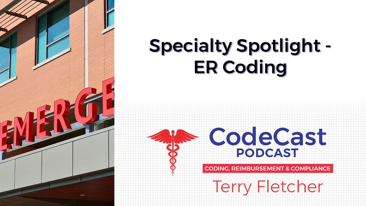 Specialty Spotlight - ER Coding