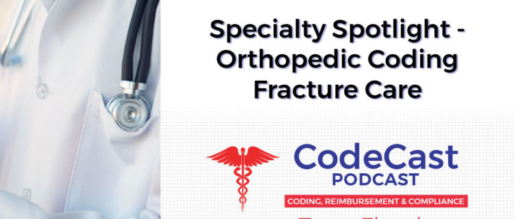 Specialty Spotlight - Orthopedic Coding Fracture Care