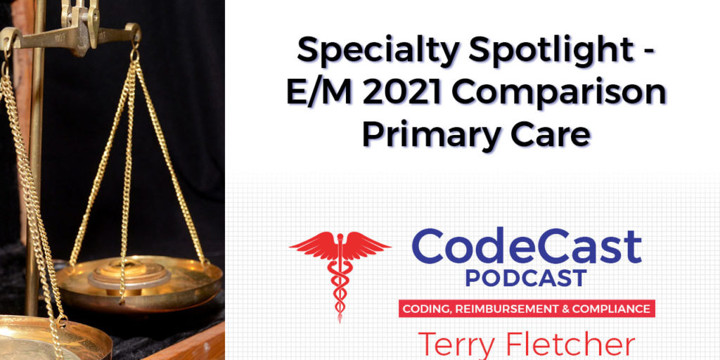 Specialty Spotlight - E/M 2021 Comparison Primary Care