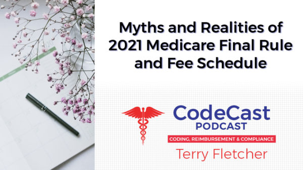 Myths and Realities of 2021 Medicare Final Rule and Fee Schedule
