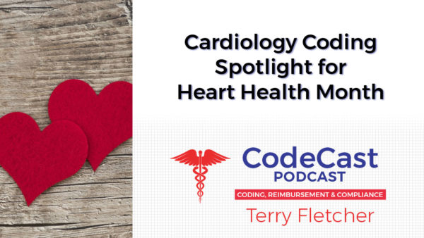 Cardiology Coding Spotlight for Heart Health Month