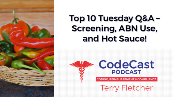 Top 10 Tuesday Q&A – Screening, ABN Use, and Hot Sauce!