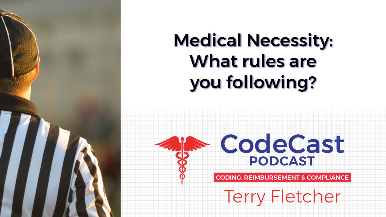 Medical Necessity: What rules are you following?