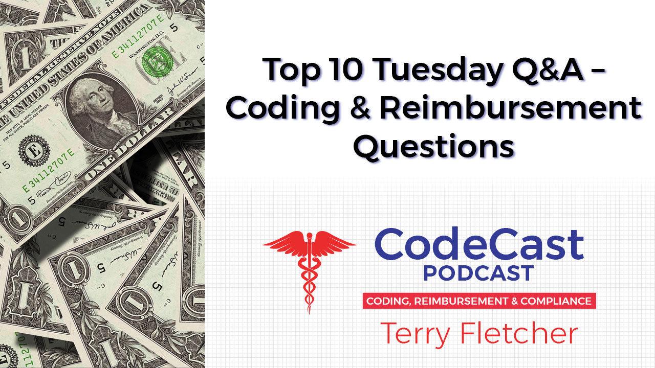 Top 10 Tuesday Q&A – Coding & Reimbursement Questions