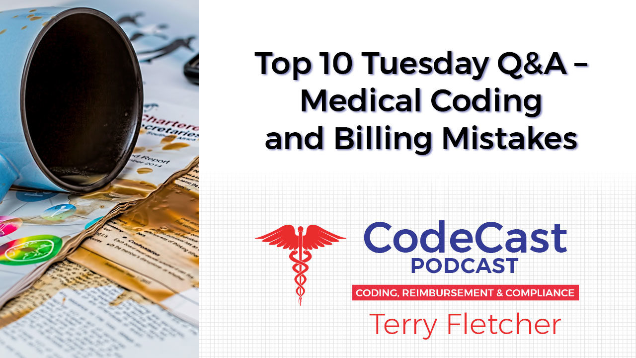 Top 10 Tuesday Q&A – Medical Coding and Billing Mistakes