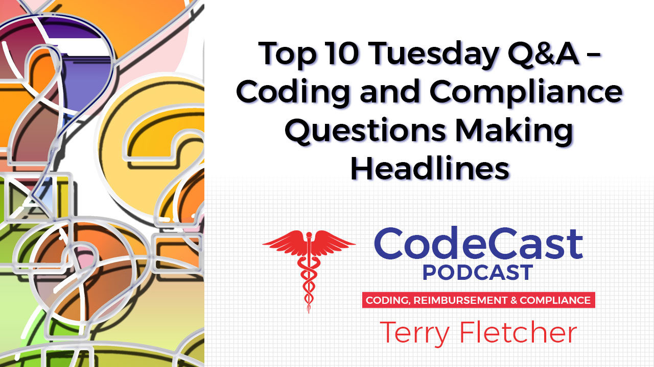 Top 10 Tuesday Q&A – Coding and Compliance Questions Making Headlines