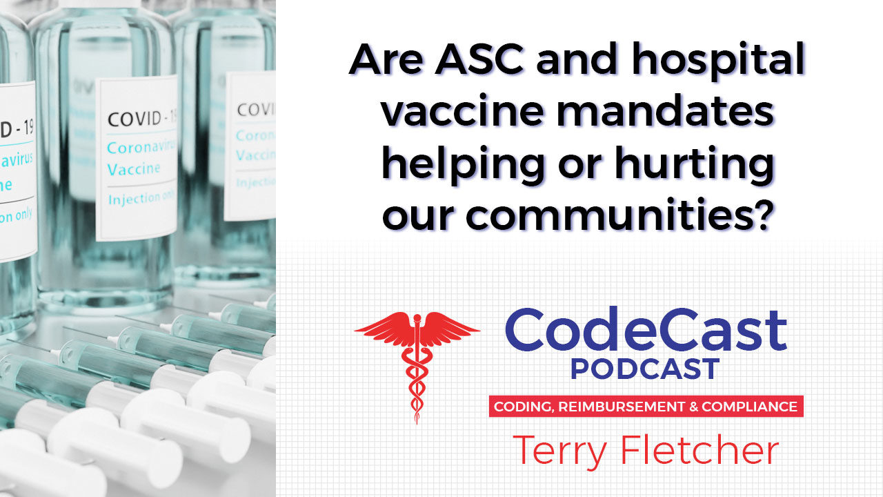Are ASC and hospital vaccine mandates helping or hurting our communities?
